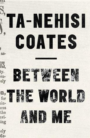 BetweentheWorldandMe_Ta-NehisiCoates